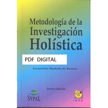 Metodologia De La Investigación Holistica Autor: Hurtado