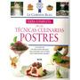 Guia Tecnicas Culinarias Postres Le Cordon Bleu+ Regalo Pdf