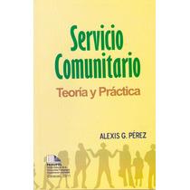 Servicio Comunitario Teoria Ypráctica Alexis G Pérez