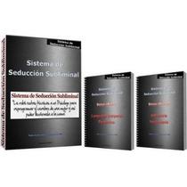Sistema De Seducción Subliminal Tomas Ebooks - Promo 3x1