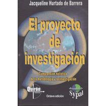 El Proyecto De Investigación. Hurtado 2015. Metodologia