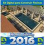 Kit Digital Para Construir Piscinas Nueva Edición 2016
