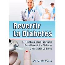 Revierta Su Diabetes - Dr. Sergio Russo (pdf, Mobi, Epub)