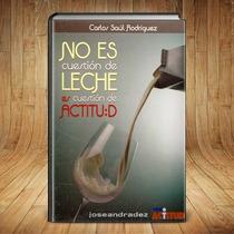 No Es Cuestión De Leche... - Envío Gratis A Toda Venezuela