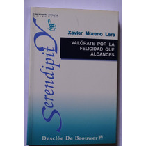 Libro Valórate Por La Felicidad Que Alcances Xavier Moreno