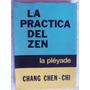 La Practica Del Zen Chang Cheng Chi Dedalo