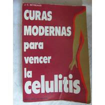 Curas Modernas Para Vencer La Celulitis J. C. Betreaud