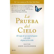 La Prueba Del Cielo - Eben Alexander - Formato Digital