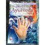 Diagnóstico Y Cura Según El Ayurveda - Swami Joythimayananda