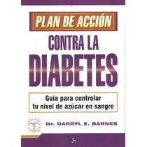 Libro * Plan De Accion Contra La Diabetes * - Dr. D. Barnes