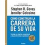 Stephen R Covey Cómo Construir La Carrera De Su Vida