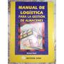 Manual De Logística Para La Gestión De Almacenes - Roux
