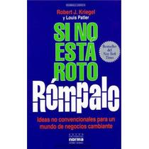 Libro, Si No Está Roto Rómpalo De Robert Kriegel Y Patler.