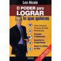Libro, El Poder Para Lograr Lo Que Quieras De Leo Alcalá.