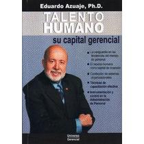 Libro, Talento Humano Su Capital Gerencial De Eduardo Asuaje