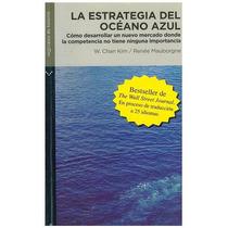 Libro, La Estrategia Del Océano Azul W. Chan Kim/ Mauborgne