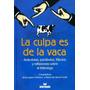 Libro, La Culpa Es De La Vaca De Jaime Gutiérrez.