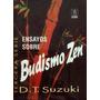 3 Libros Ensayos Sobre Budismo Zen D.t. Suzuki