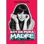 Libro Soy De Pura Madre En Formato Digital Pdf