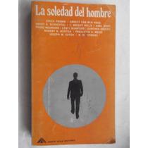 La Soledad Del Hombre Erich Fromm, Marx, Mills Y Otros
