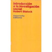 Libro, Introducción A La Investigación Social Hubert Blalock