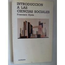 Introduccion A Las Ciencias Sociales Francisco Ayala Catedra