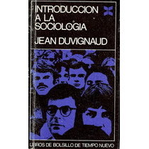 Introduccion A La Sociologia. Duvignaud