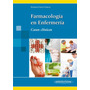 Farmacología En Enfermería, Casos Clínicos. Somoza, 2012