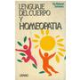 Libro, Lenguaje Del Cuerpo Y Homeopatia Dr. Roland Sananés.