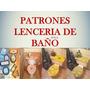 Kit Patrones Lenceria Juegos De Baños