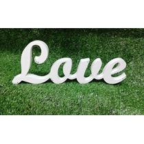 Letras En Mdf Love 18mm De Espesor , Boda Fiesta Love