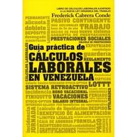 Guía Practica De Cálculos Laborales En Venezuela