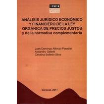 Análisis Jurídico Económico Y Financiero Ley Precios Justos