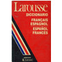 Diccionario Larousse Español- Francés / Francais- Espagnol.