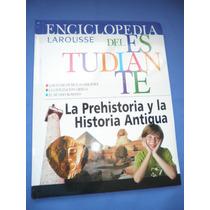 Enciclopedia Del Estudiante - La Prehistoria Y La Historia A