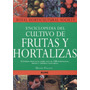 Enciclopedia Del Cultivo De Frutas Y Hortalizas