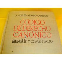Codigo Derecho Canonico Bilingue Y Comentado 1952