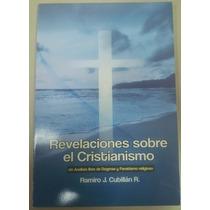 Revelaciones Sobre El Cristianismo - Un Análisis Libre