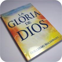 La Gloria De Dios - Guillermo Maldonado