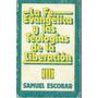 La Fe Evangelica Y Las Teologias De La Liberacion