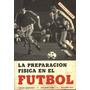 La Preparación Física En El Futbol - España 1979