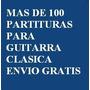 Mas De 100 Partituras Para Guitarra Clasica - Envio Gratis