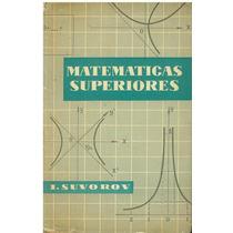 Libro, Matematicas Superiores De I. Suvoruv.