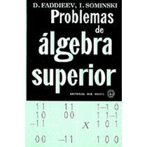Libro, Problemas De Algebra Superior D. Faddiev, I. Sominski