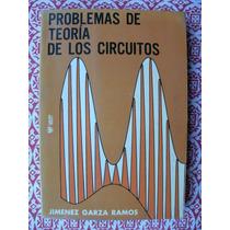 Problemas De Teorías De Los Circuitos. Fernando Jiménez.
