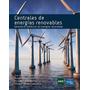 Centrales De Energías Renovables José Antonio C. G.& Roque C