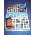 Juegos Para Ipad Y Iphone - La Guía Esencial Con Los Mejores