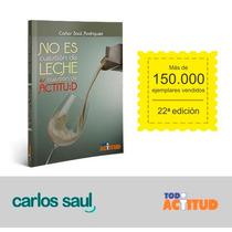 No Es Cuestión De Leche. Es Cuestión De Actitud Best Seller