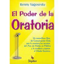 Libro El Poder De La Oratoria Renny Yagosesky