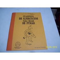 Cuaderno De Ejercicios Para Dejar De Fumar-dr.abdessemed